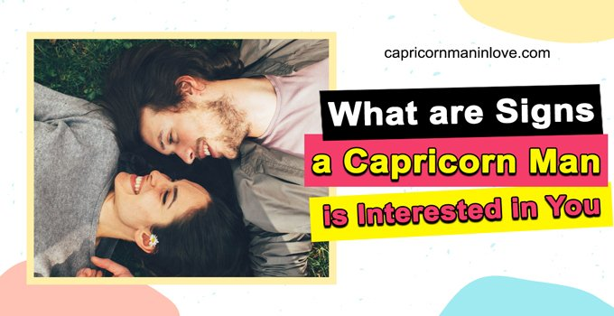 What are Signs a Capricorn Man Is Interested In You (Check
