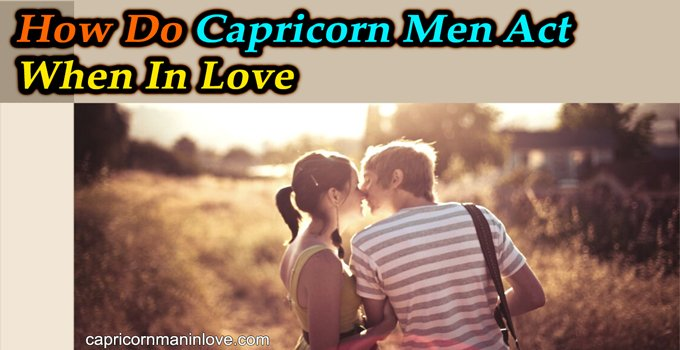 Man likes you capricorn when a 7 Ways